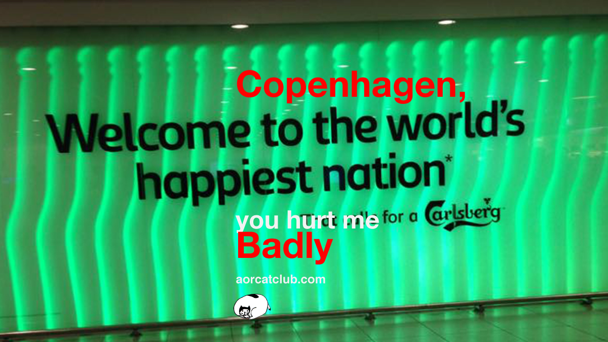 Copenhagen hurt me badly